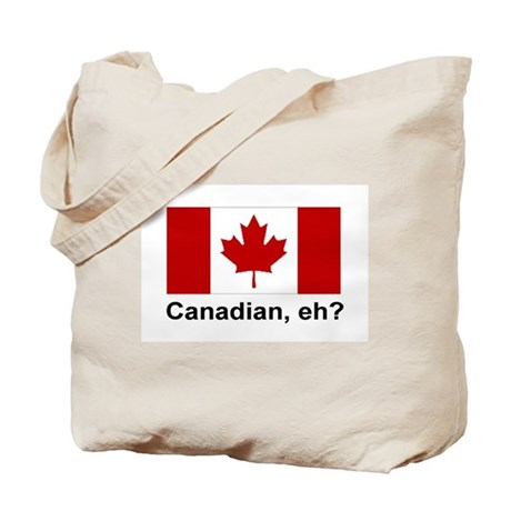 Canadian, eh? Tote Bag