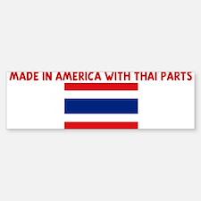 MADE IN AMERICA WITH THAI PAR Bumper Bumper Bumper Sticker