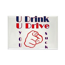 You Drink You Drive You Suck Rectangle Magnet