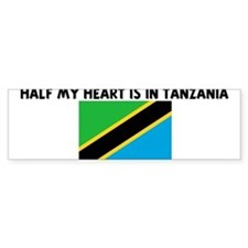 HALF MY HEART IS IN TANZANIA Bumper Bumper Sticker