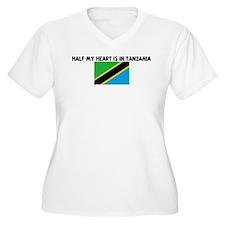 HALF MY HEART IS IN TANZANIA T-Shirt