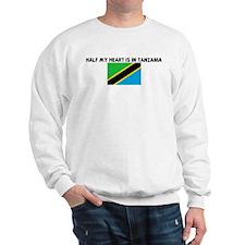 HALF MY HEART IS IN TANZANIA Sweatshirt