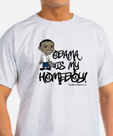 Obama is my Homeboy! T-Shirt