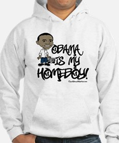 Obama is my Homeboy! Hoodie