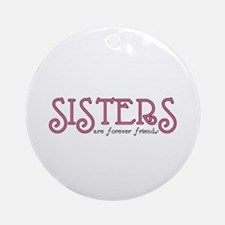 Forever Sisters Ornament (Round)