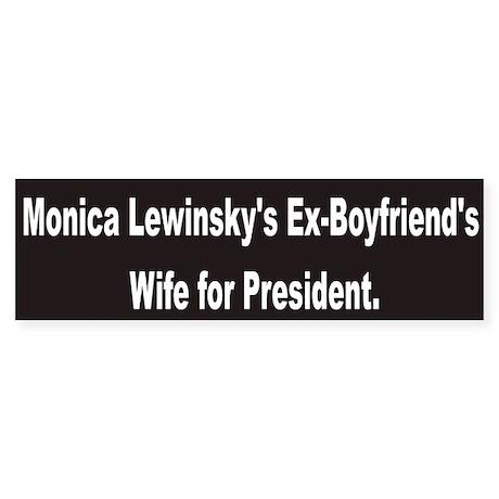 Monica's Ex-Boyfriend's Wife for President