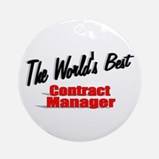 """""""The World's Best Contract Manager"""" Ornament (Roun"""