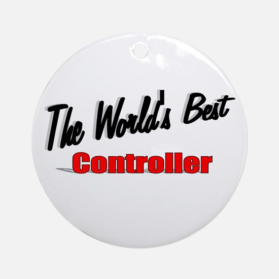 """""""The World's Best Controller"""" Ornament (Round)"""
