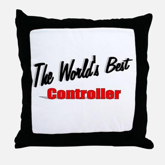 """""""The World's Best Controller"""" Throw Pillow"""