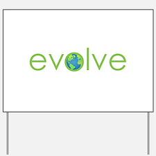 Evolve - planet earth Yard Sign