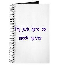 I'm just here to meet nurses Journal