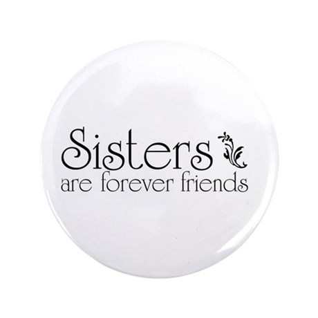 """Forever Sisters 3 3.5"""" Button (100 pack)"""