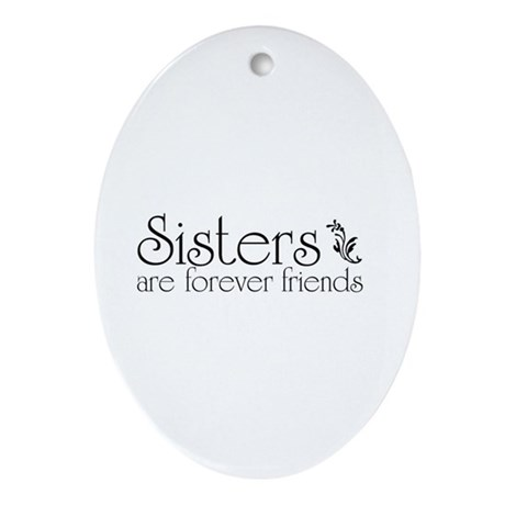 Forever Sisters 3 Oval Ornament
