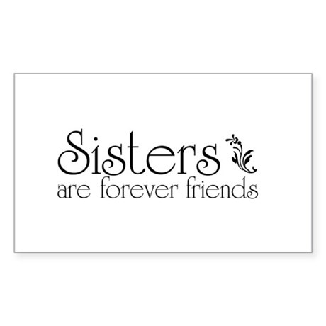 Forever Sisters 3 Rectangle Sticker