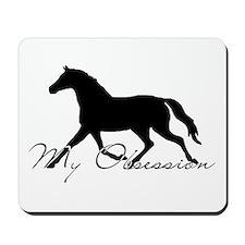 Horse Obsession Mousepad
