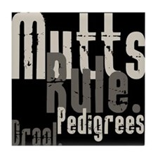 Mutts Rule! Tile Coaster