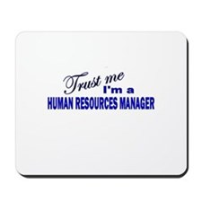 Trust Me I'm A Human Resource Mousepad