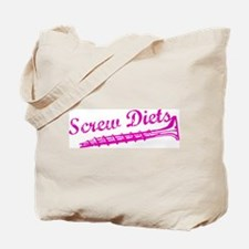 Screw Diets Tote Bag