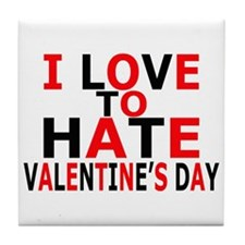 Love To Hate V-Day Tile Coaster