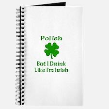 Polish, But I Drink Like I'm Journal