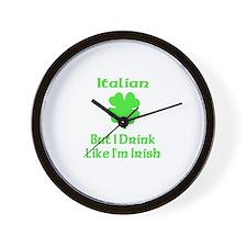 Italian, But I Drink Like I'm Wall Clock