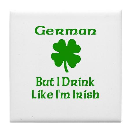 German, But I Drink Like I'm Tile Coaster