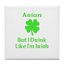 Asian, But I Drink Like I'm I Tile Coaster