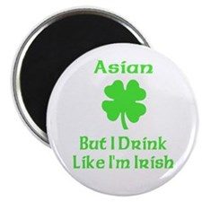 "Asian, But I Drink Like I'm I 2.25"" Magnet (10 pac"