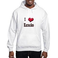 I Love (Heart) Karaoke Hoodie