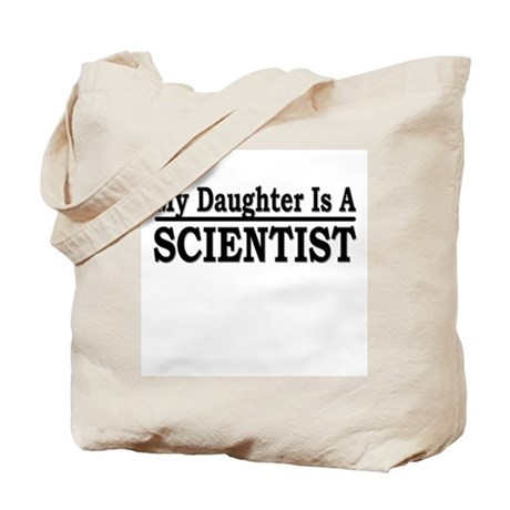 """My Daughter Is A Scientist"" Tote Bag"