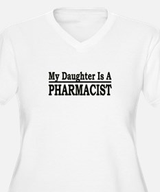 """""""My Daughter Is A Pharmacist"""" T-Shirt"""