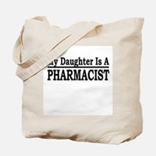 """""""My Daughter Is A Pharmacist"""" Tote Bag"""