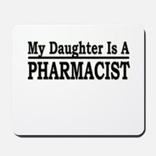 """""""My Daughter Is A Pharmacist"""" Mousepad"""