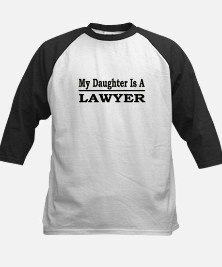"""""""My Daughter Is A Lawyer"""" Kids Baseball Jersey"""