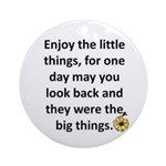 Enjoy the little things Ornament (Round)