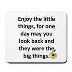 Enjoy the little things Mousepad