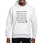 Enjoy the little things Hooded Sweatshirt