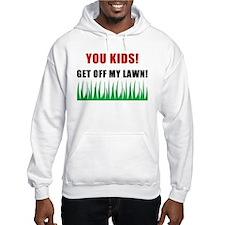 You Kids Get Off My Lawn Hoodie