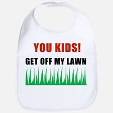 You Kids Get Off My Lawn Bib