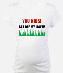 You Kids Get Off My Lawn Shirt