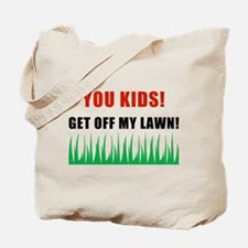 You Kids Get Off My Lawn Tote Bag
