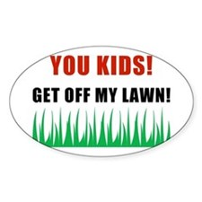 You Kids Get Off My Lawn Oval Decal