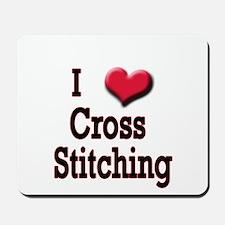 I Love (Heart) Cross Stitchin Mousepad