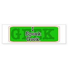 I Speak Geek Bumper Bumper Sticker