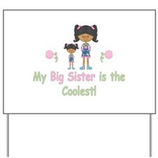 Coolest Big Sister (aa) Yard Sign