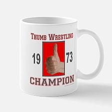 THUMB WRESTLING CHAMPION Mug