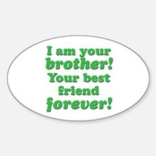 Your Brother! Oval Decal