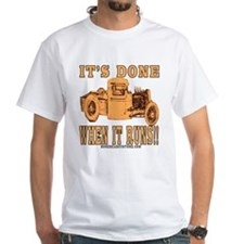 DONE WHEN IT RUNS Shirt