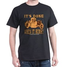 DONE WHEN IT RUNS T-Shirt