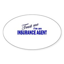 Trust Me I'm An Insurance Age Oval Decal